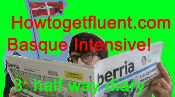 Basque Intensive! 3: half way diary