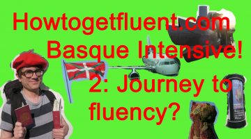 Basque Intensive! 2: from London to Bilbao and Lazkao (a vlog)