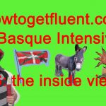 Basque Intensive! 6: the inside view (video)