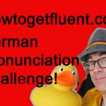 German pronunciation challenge! (video)