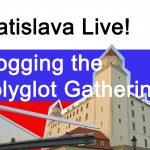 Bratislava Live! Five daily vlogs from the Polyglot Gathering 2017